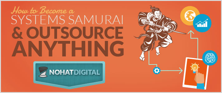 Post-How-to-Become-a-Systems-Samurai-&-Outsource-Anything