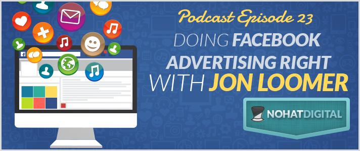 Post-Episode23-Doing-Facebook-Advertising-Right-With-Jon-Loomer