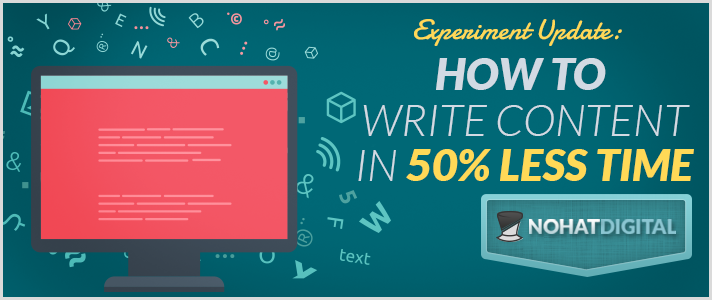 Post-Experiment-Update-How-To-Write-Content-in-50-Less-Time