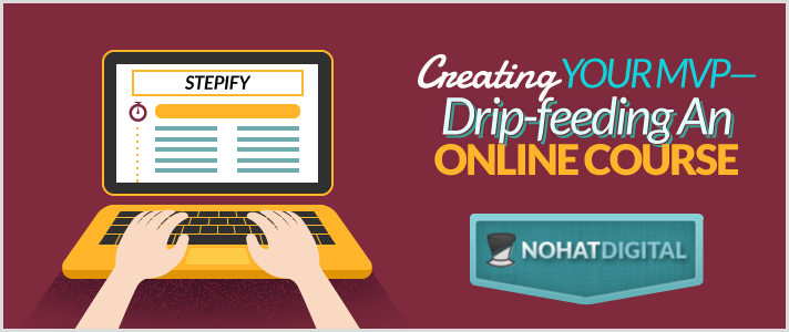 Creating-your-MVP-Drip-feeding-an-Online-Course