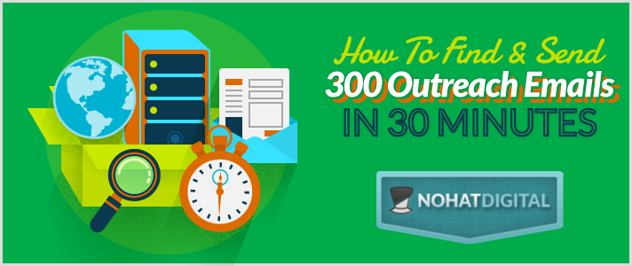 How-To-Find-and-Send-300-Outreach-Emails-in-30-Minutes